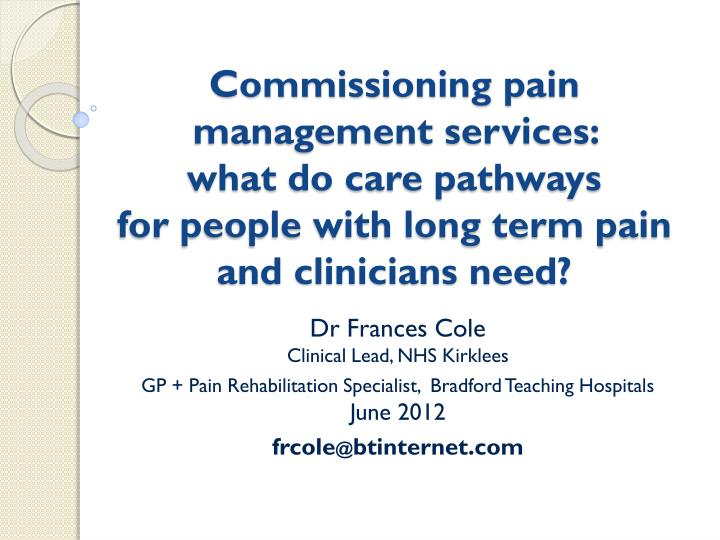 Commissioning pain management services: