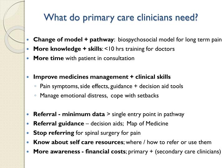 What do primary care clinicians need?