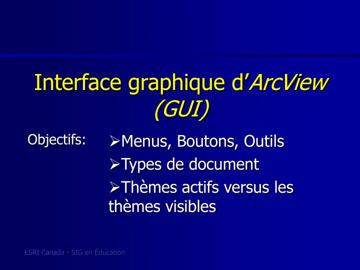 Interface graphique d arcview gui