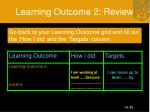 learning outcome 2 review