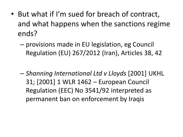 But what if I'm sued for breach of contract, and what happens when the sanctions regime ends?