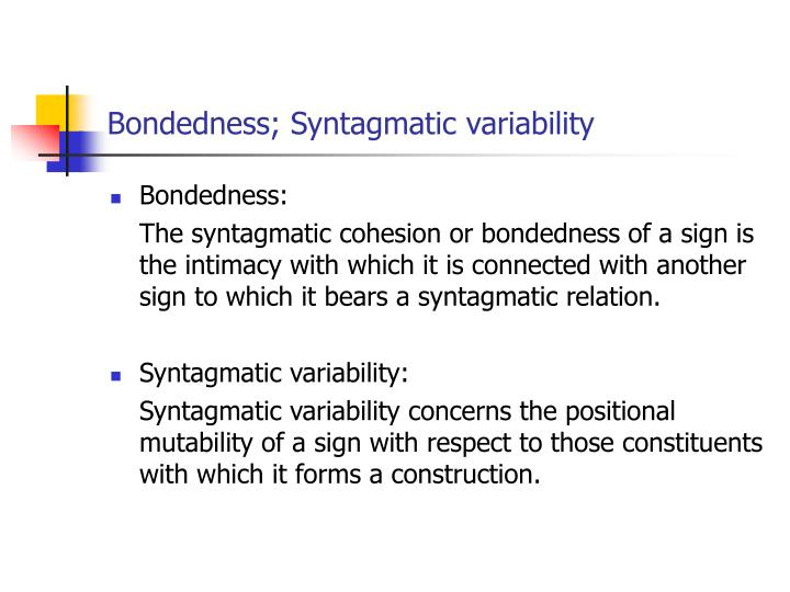 Bondedness; Syntagmatic variability