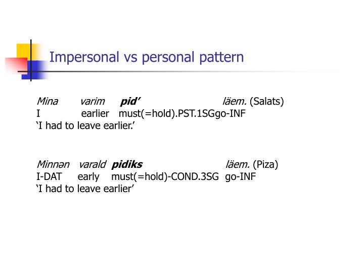 Impersonal vs personal pattern
