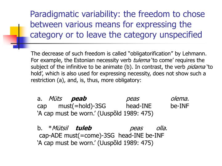Paradigmatic variability: the freedom to chose between various means for expres