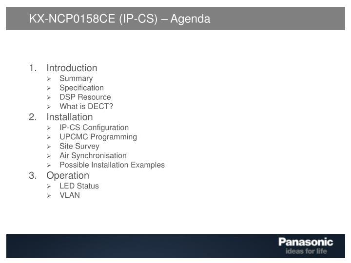 KX-NCP0158CE (IP-CS) – Agenda