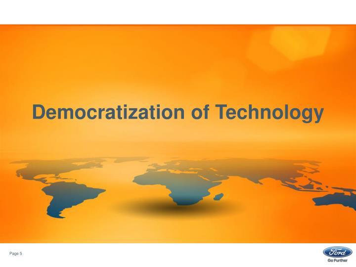 Democratization of Technology