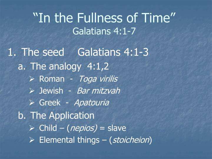 In the fullness of time galatians 4 1 71