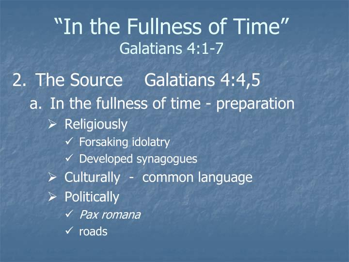 In the fullness of time galatians 4 1 72