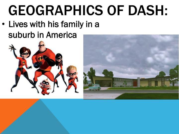 GEOGRAPHICS OF DASH: