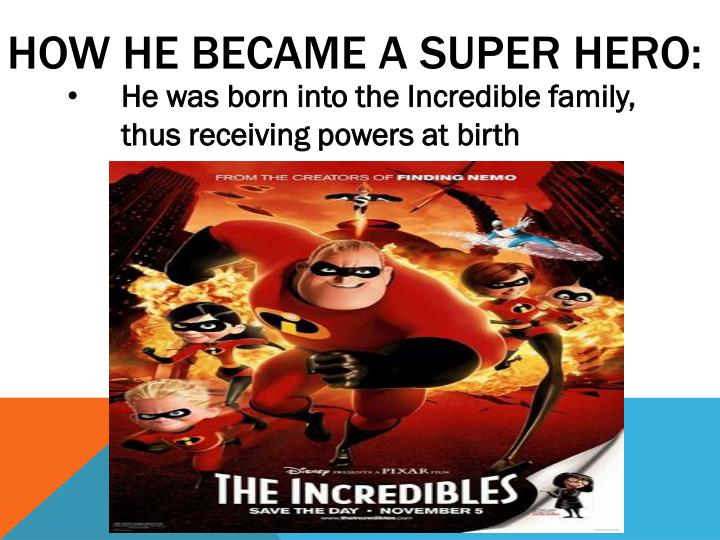 How he became a super hero: