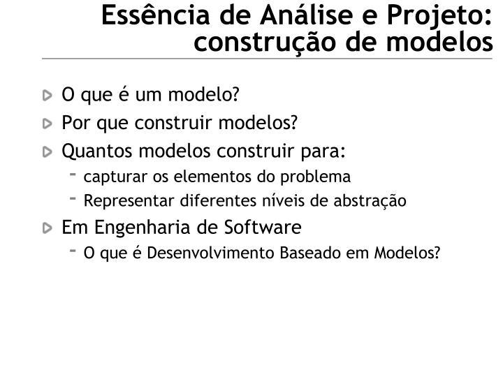 Essência de Análise e Projeto: construção de modelos