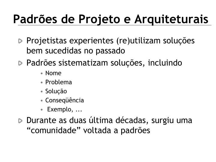 Padrões de Projeto e Arquiteturais