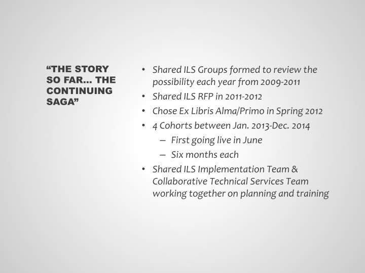 Shared ILS Groups formed to review the possibility each year from 2009-2011