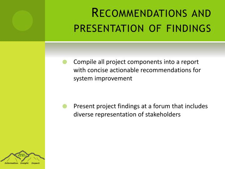 Recommendations and presentation of findings