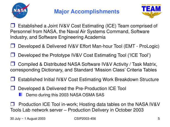 Established a Joint IV&V Cost Estimating (ICE) Team comprised of Personnel from NASA, the Naval Air Systems Command, Software