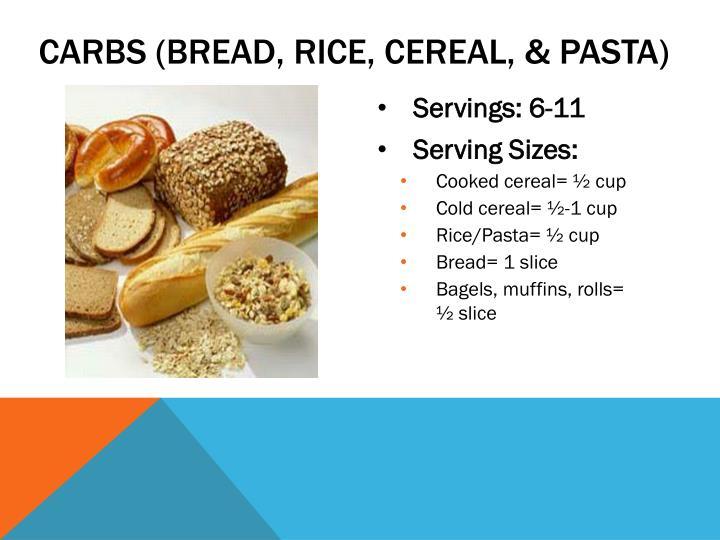 Carbs (bread, rice, cereal, & pasta)