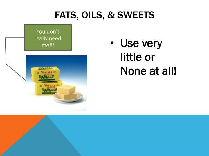 Fats, oils, & sweets