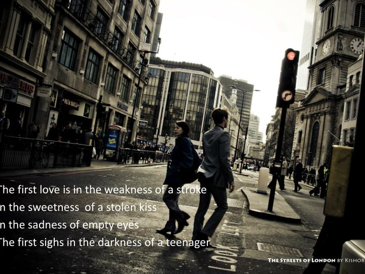 The first love is in the weakness of a stroke