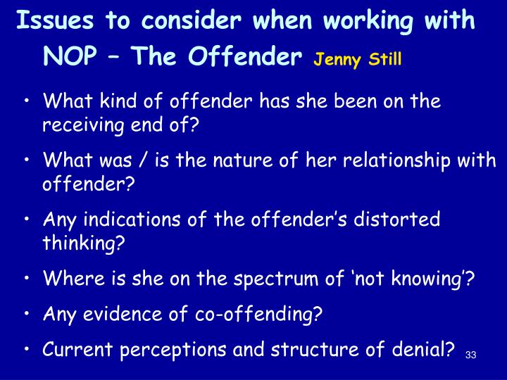 Issues to consider when working with NOP – The Offender