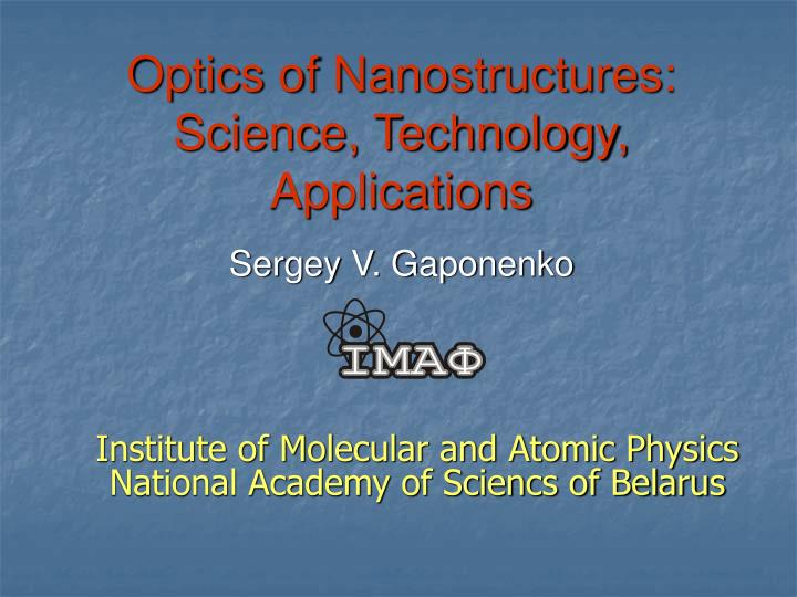 Optics of nanostructures science technology applications sergey v gaponenko
