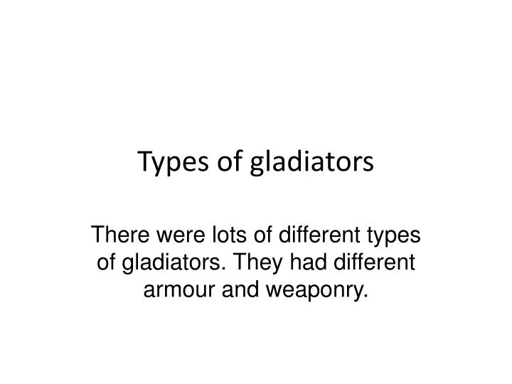 Types of gladiators