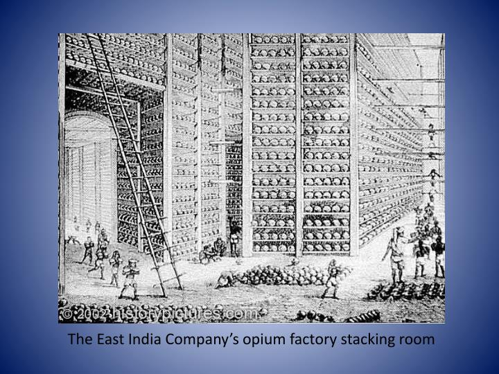 The east india company s opium factory stacking room