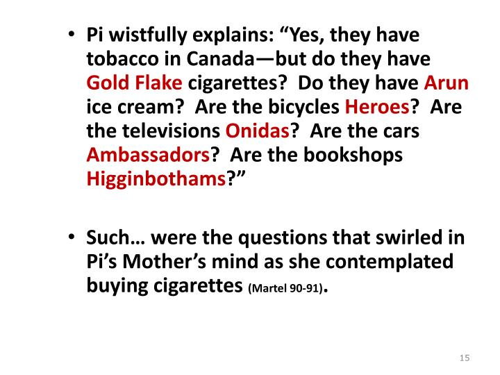 "Pi wistfully explains: ""Yes, they have tobacco in Canada—but do they have"