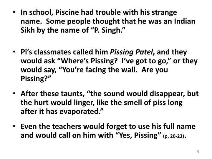 "In school, Piscine had trouble with his strange name.  Some people thought that he was an Indian Sikh by the name of ""P. Singh."""
