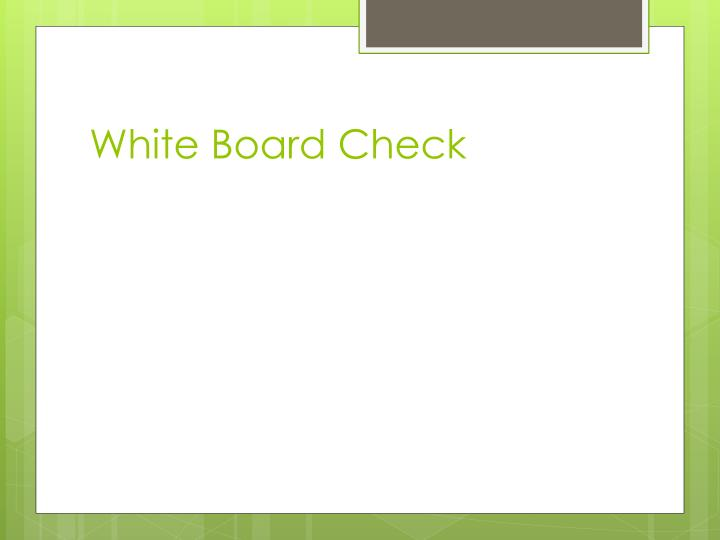 White Board Check
