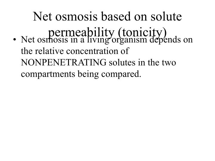 Net osmosis based on solute permeability (tonicity)