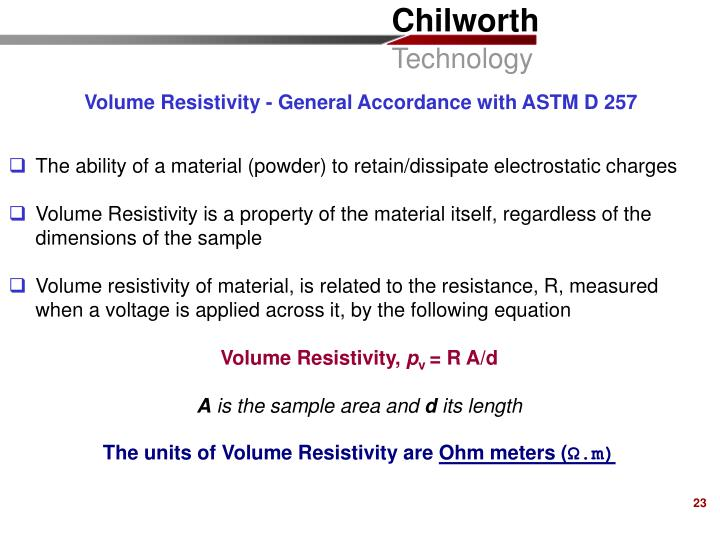 Volume Resistivity - General Accordance with ASTM D 257