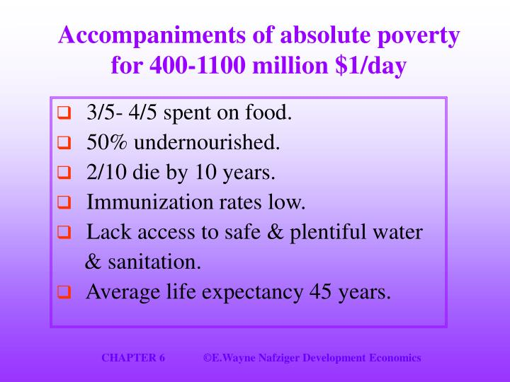 Accompaniments of absolute poverty for 400-1100 million $1/day