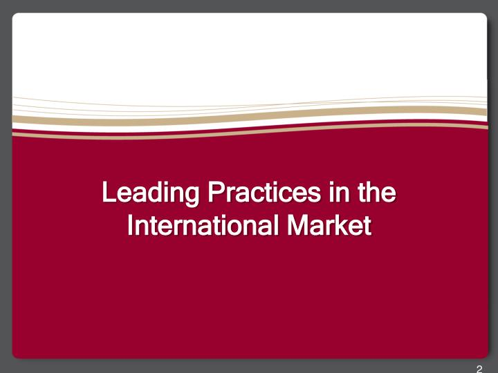 Leading practices in the international market
