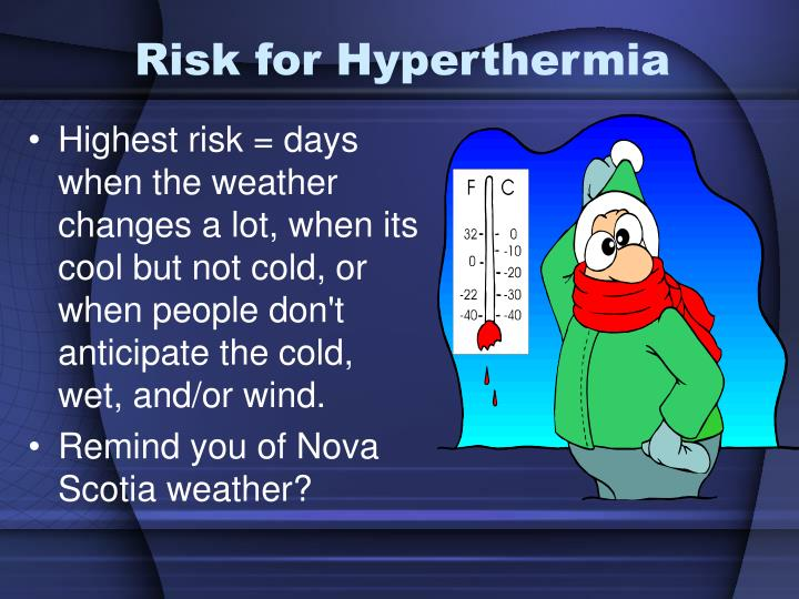 Risk for Hyperthermia