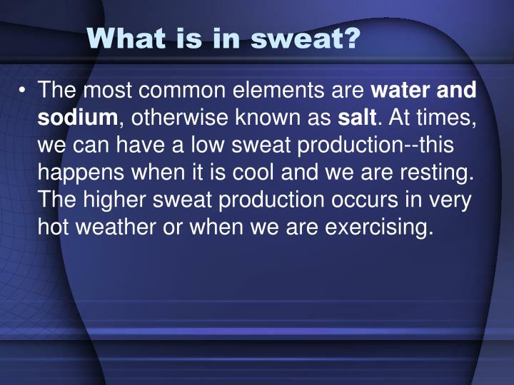 What is in sweat?