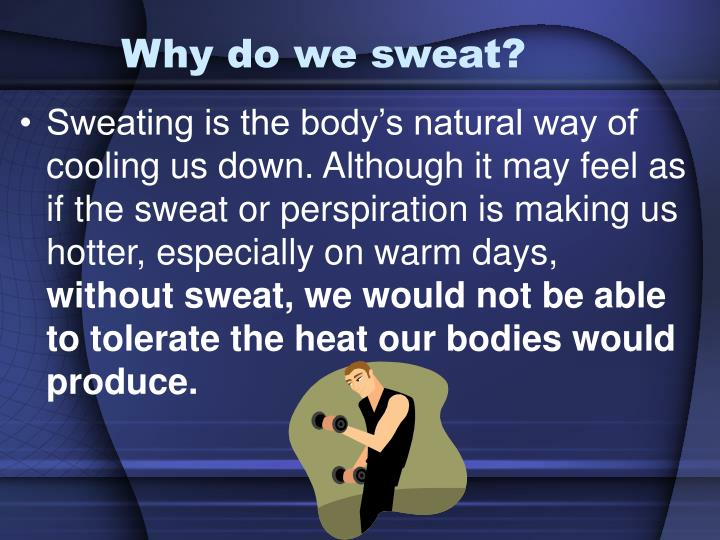 Why do we sweat?