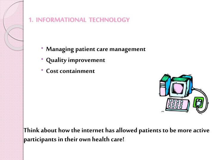 1.  INFORMATIONAL  TECHNOLOGY