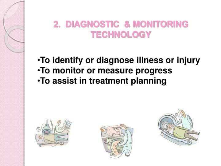 2.  DIAGNOSTIC  & MONITORING TECHNOLOGY