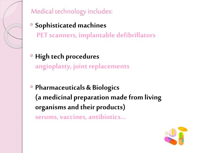 Medical technology includes: