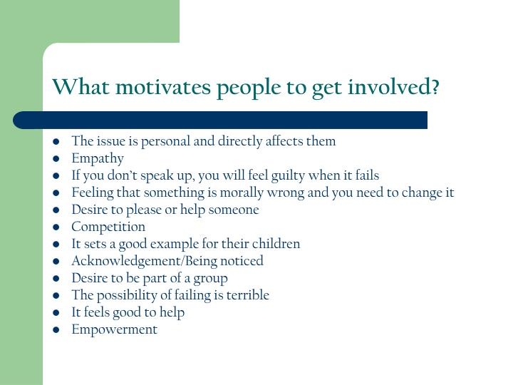 What motivates people to get involved?