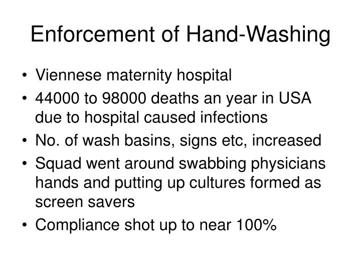 Enforcement of hand washing