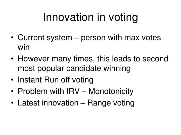 Innovation in voting