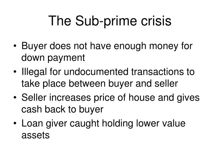 The Sub-prime crisis