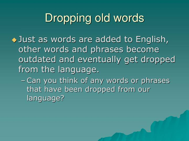 Dropping old words