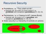 recursive security