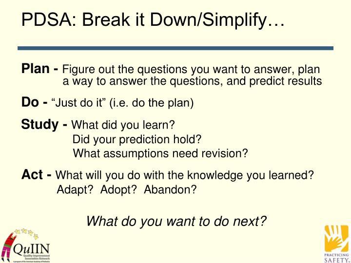 PDSA: Break it Down/Simplify…