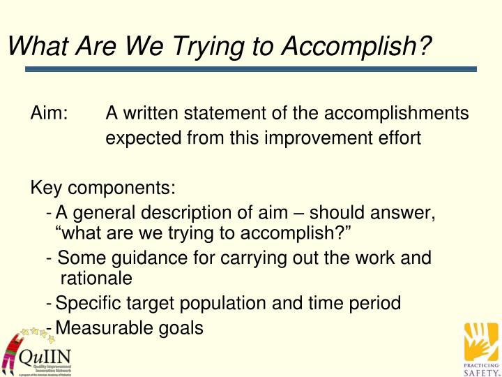 What Are We Trying to Accomplish?
