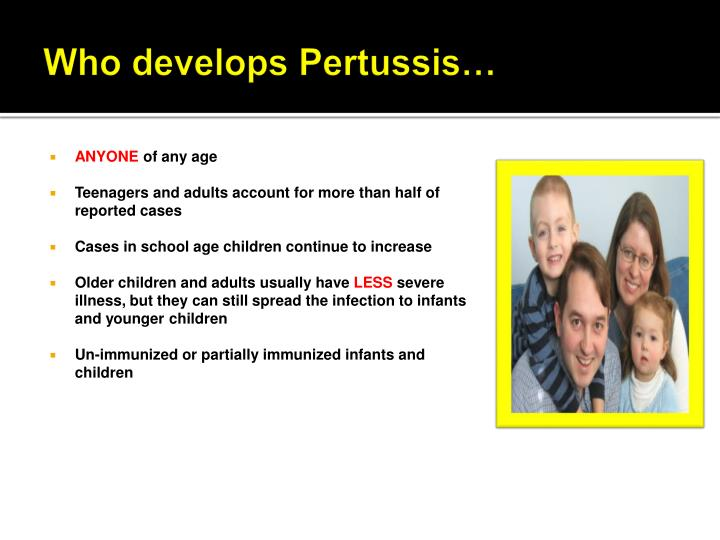 Who develops Pertussis…