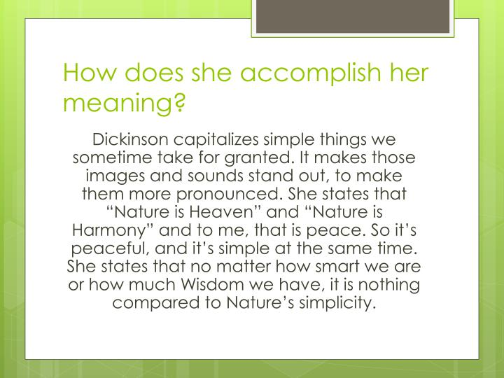 How does she accomplish her meaning?