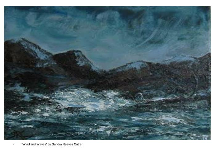 """""""Wind and Waves"""" by Sandra Reeves Cutrer"""
